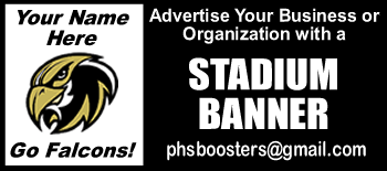Advertise your business or organization with a stadium banner. email p h s boosters at g mail dot com.
